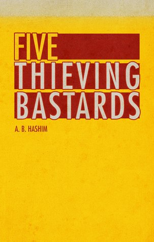FIVE THIEVING BASTARDS