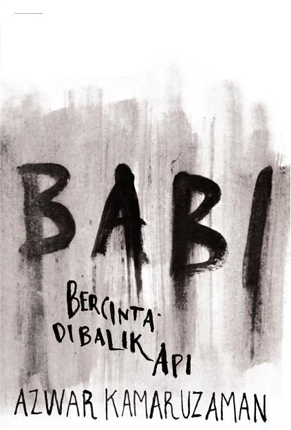 NOVEL BABI: BERCINTA DI BALIK API