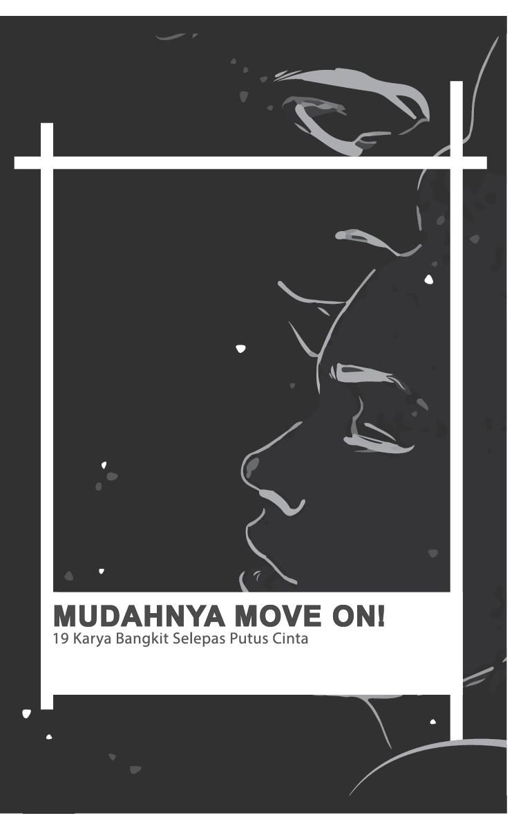 MUDAHNYA MOVE ON!- 19 KARYA BANGKIT SELEPAS PUTUS CINTA