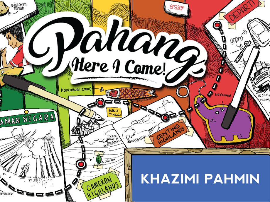 PAHANG, HERE I COME!